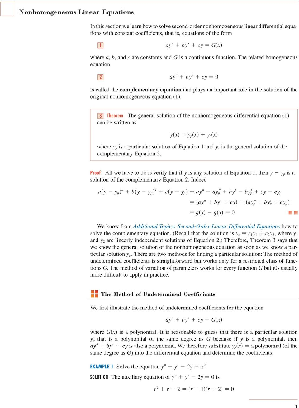 The related homogeneous equation ay by cy 0 is called the complementary equation and plays an important role in the solution of the original nonhomogeneous equation ().