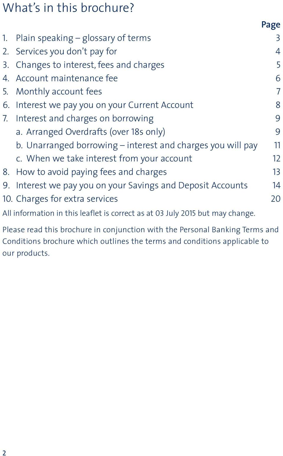 When we take interest from your account 12 8. How to avoid paying fees and charges 13 9. Interest we pay you on your Savings and Deposit Accounts 14 10.