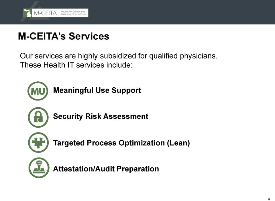 These Health IT services include: Meaningful Use Support