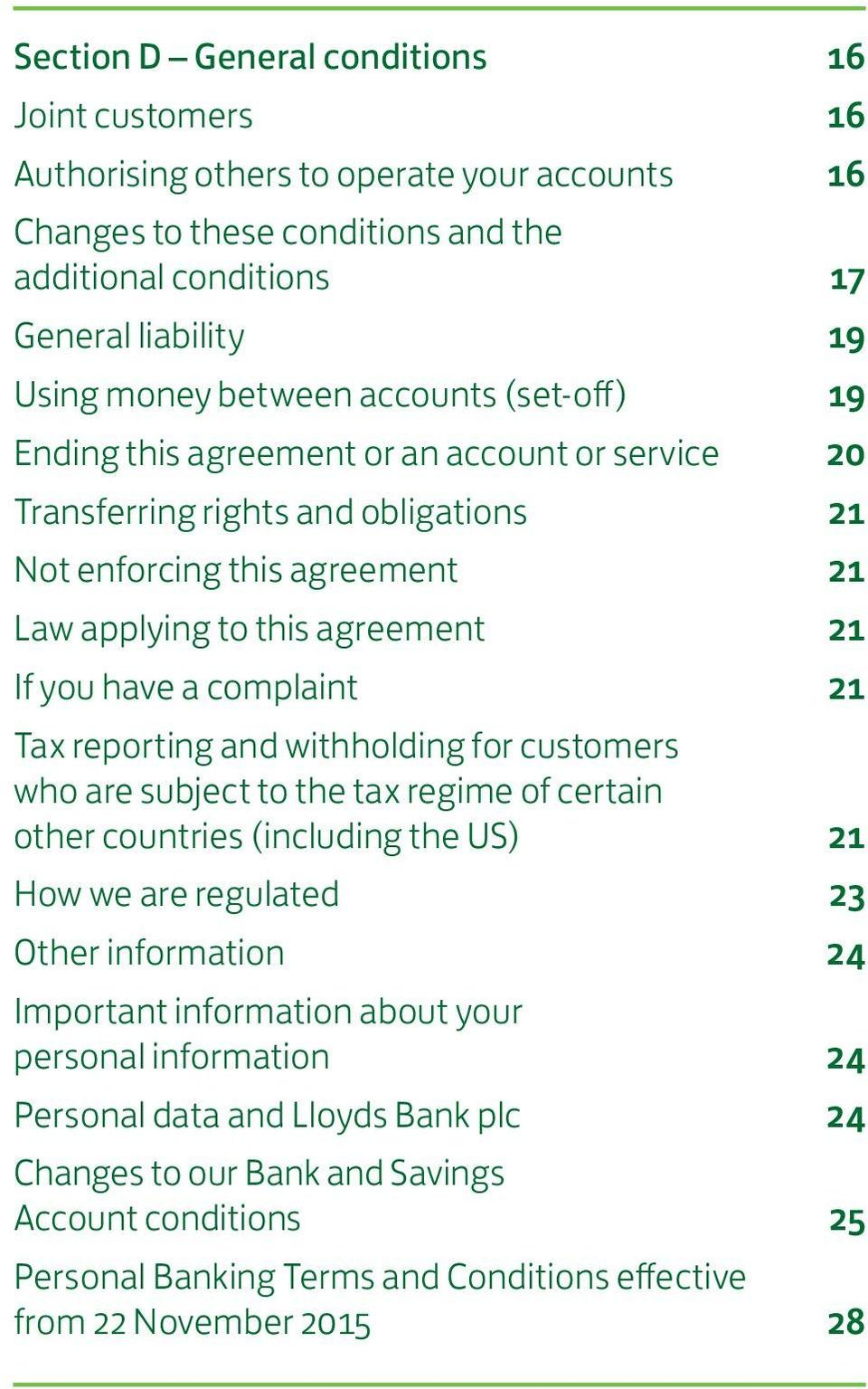 complaint 21 Tax reporting and withholding for customers who are subject to the tax regime of certain other countries (including the US) 21 How we are regulated 23 Other information 24 Important