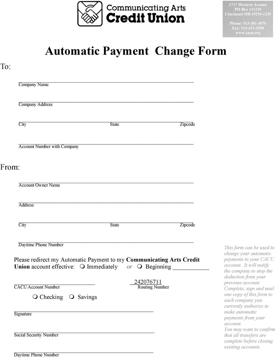 redirect my Automatic Payment to my Communicating Arts Credit Union account effective: Immediately or Beginning 242076711 CACU Account Number Routing Number Checking Savings Social Security Number