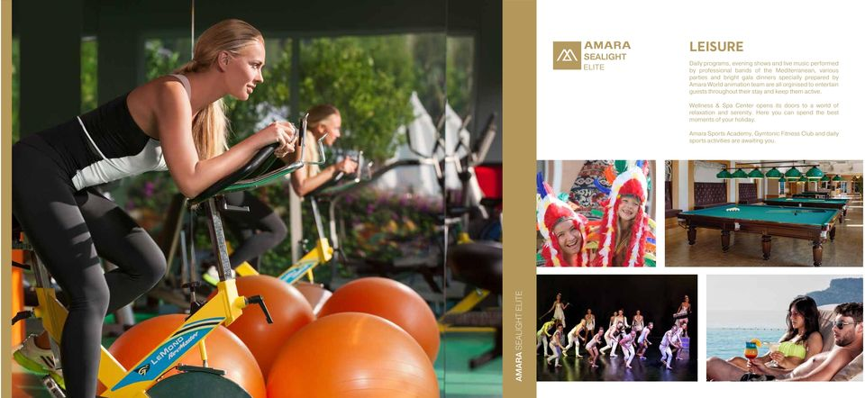 and keep them active. Wellness & Spa Center opens its doors to a world of relaxation and serenity.