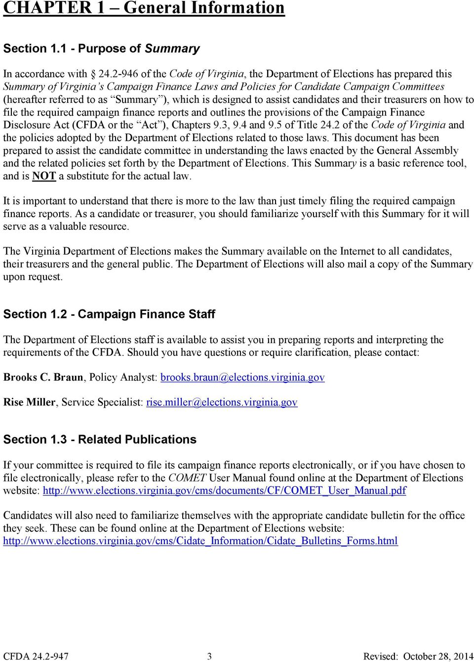 Summary ), which is designed to assist candidates and their treasurers on how to file the required campaign finance reports and outlines the provisions of the Campaign Finance Disclosure Act (CFDA or
