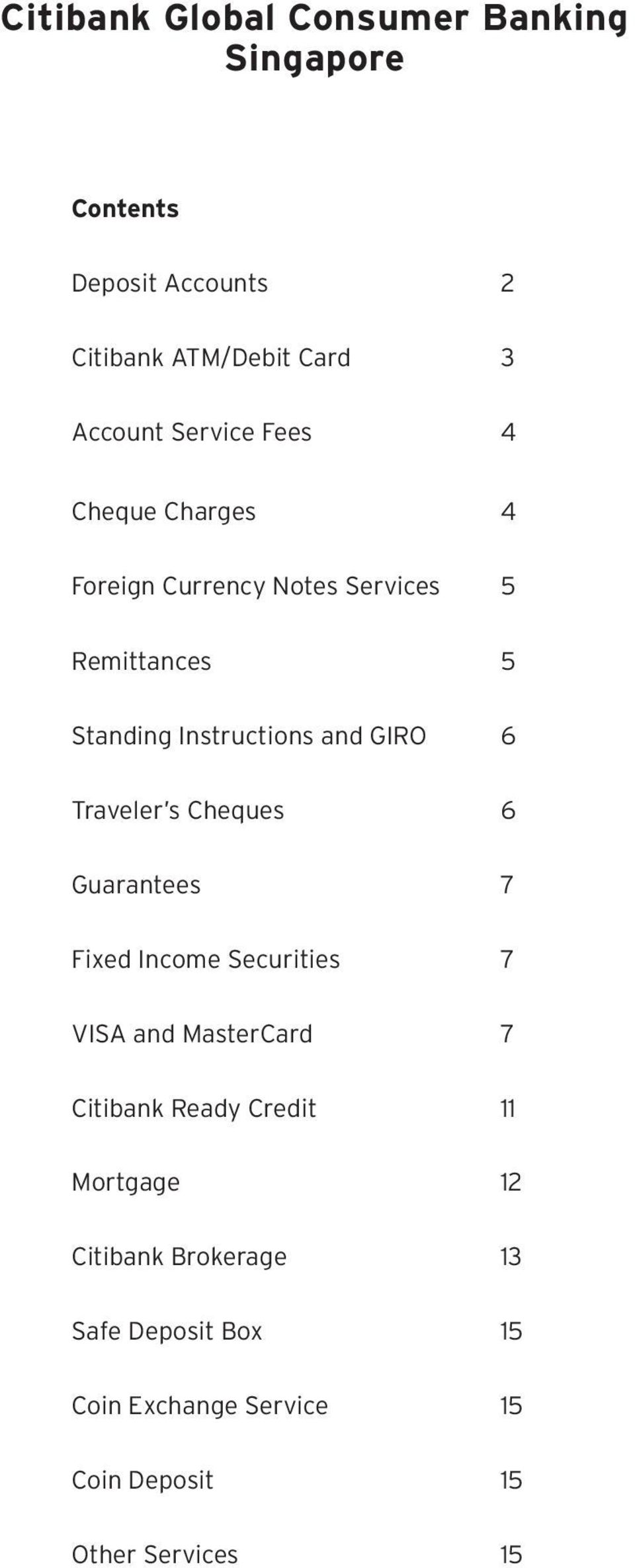 Traveler s Cheques 6 Guarantees 7 Fixed Income Securities 7 VISA and MasterCard 7 Citibank Ready Credit 11