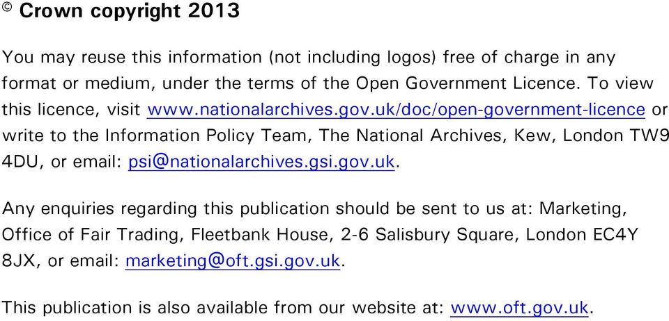 uk/doc/open-government-licence or write to the Information Policy Team, The National Archives, Kew, London TW9 4DU, or email: psi@nationalarchives.gsi.gov.uk.