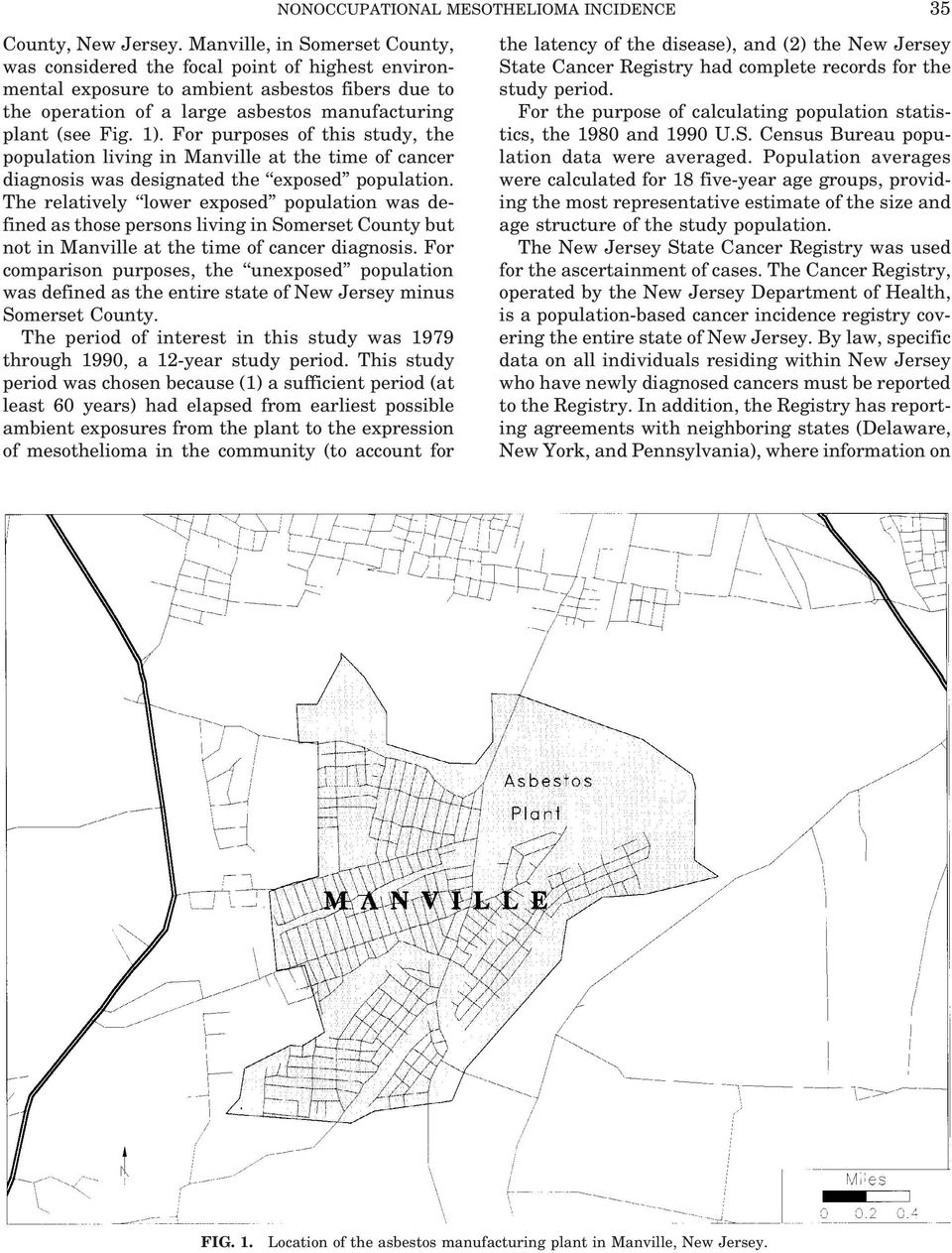 For purposes of this study, the population living in Manville at the time of cancer diagnosis was designated the exposed population.