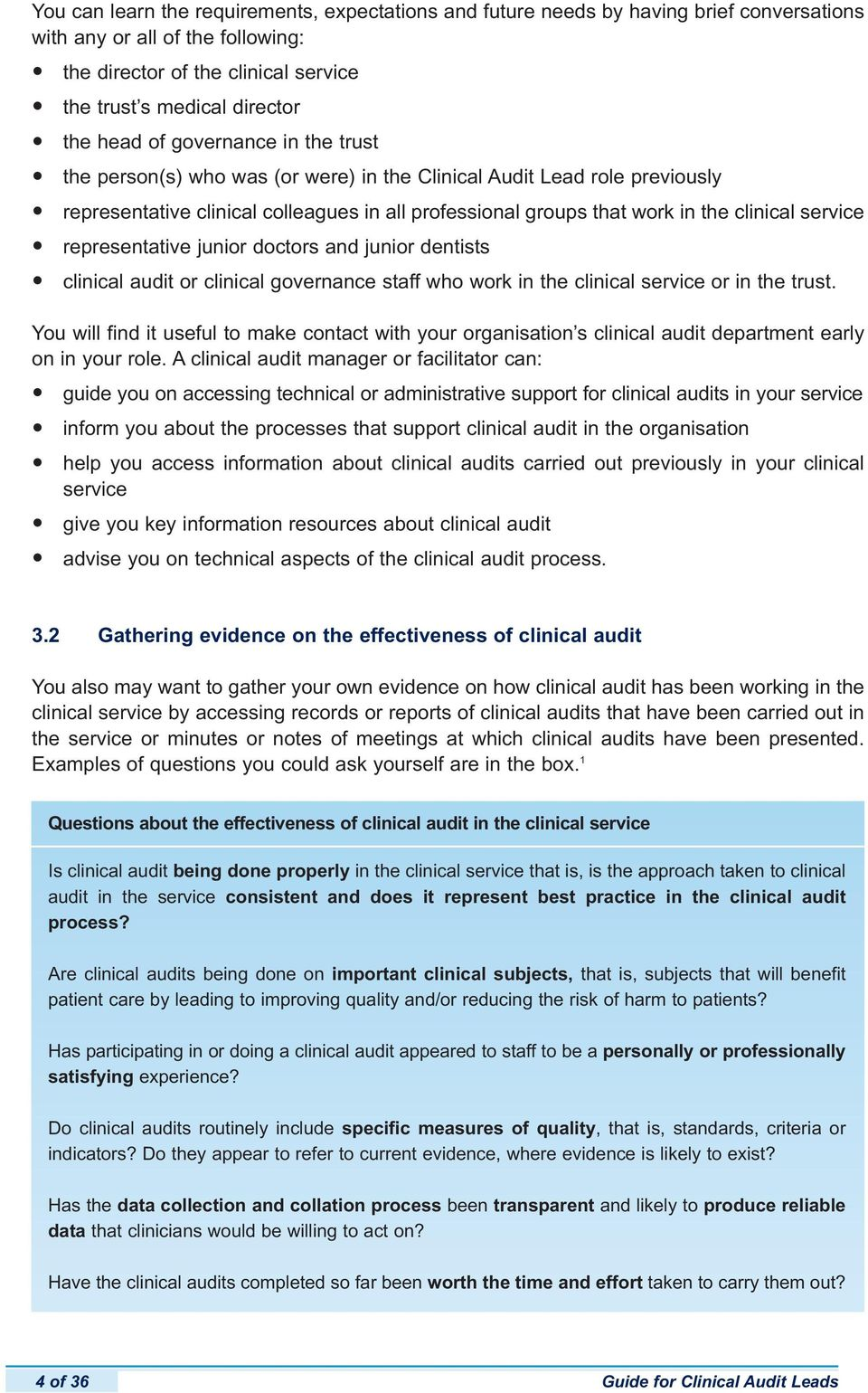 service representative junior doctors and junior dentists clinical audit or clinical governance staff who work in the clinical service or in the trust.