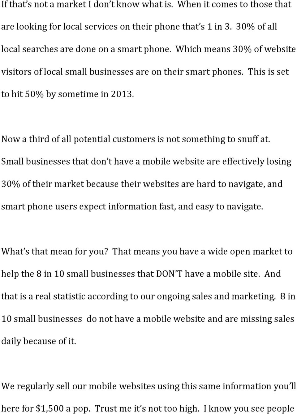 Now a third of all potential customers is not something to snuff at.