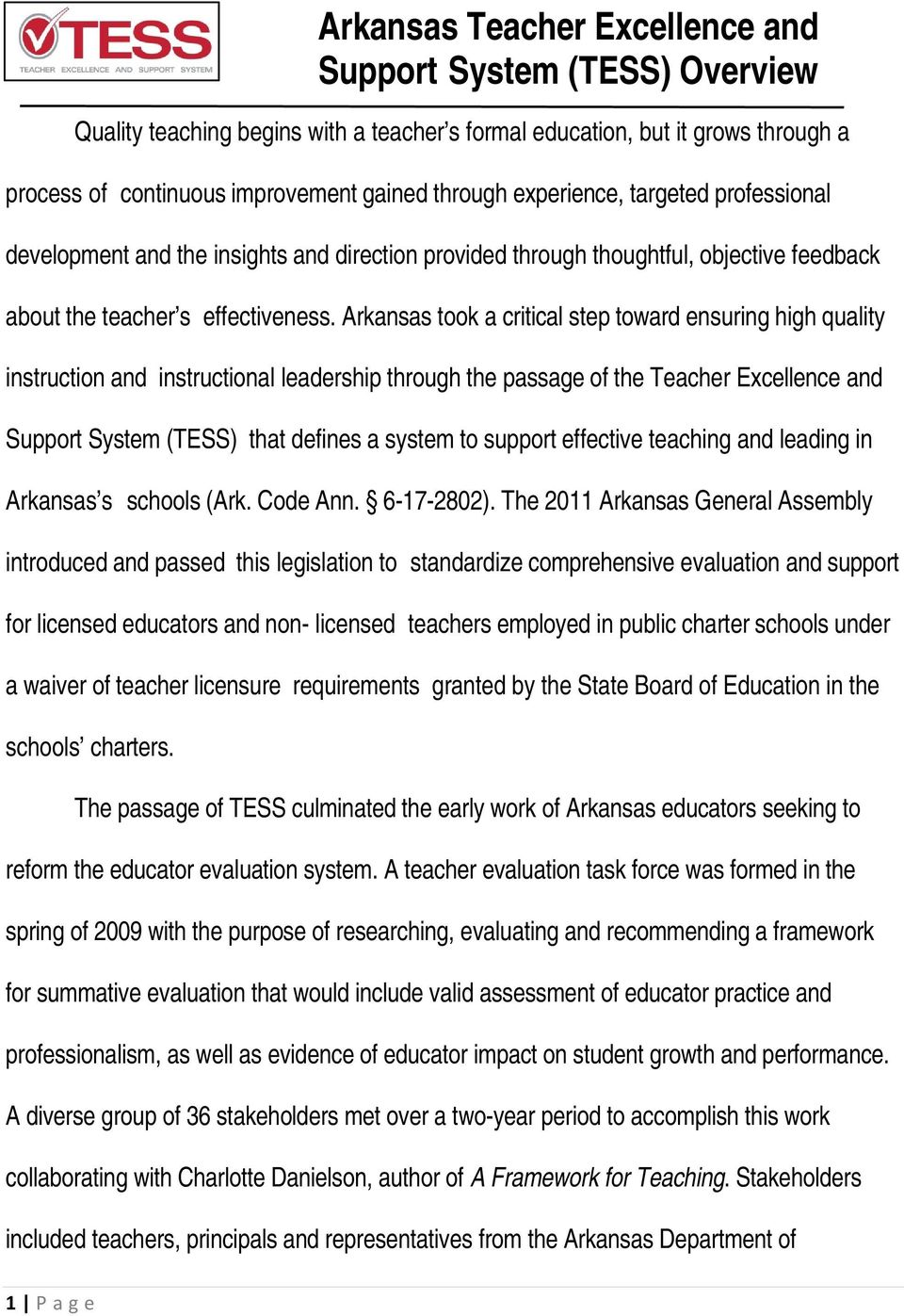 Arkansas took a critical step toward ensuring high quality instruction and instructional leadership through the passage of the Teacher Excellence and Support System (TESS) that defines a system to
