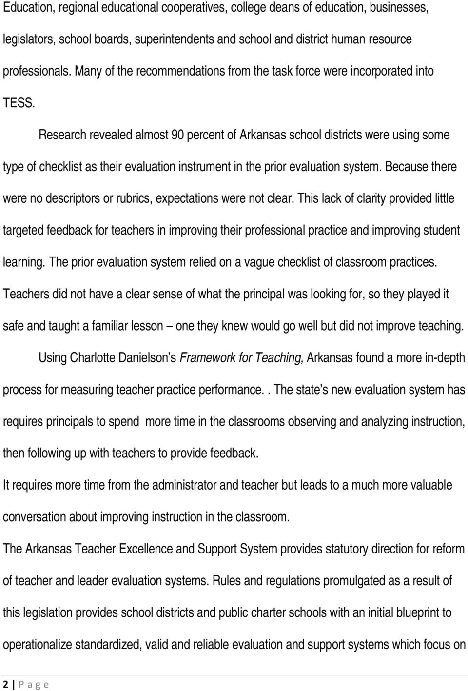 Research revealed almost 90 percent of Arkansas school districts were using some type of checklist as their evaluation instrument in the prior evaluation system.