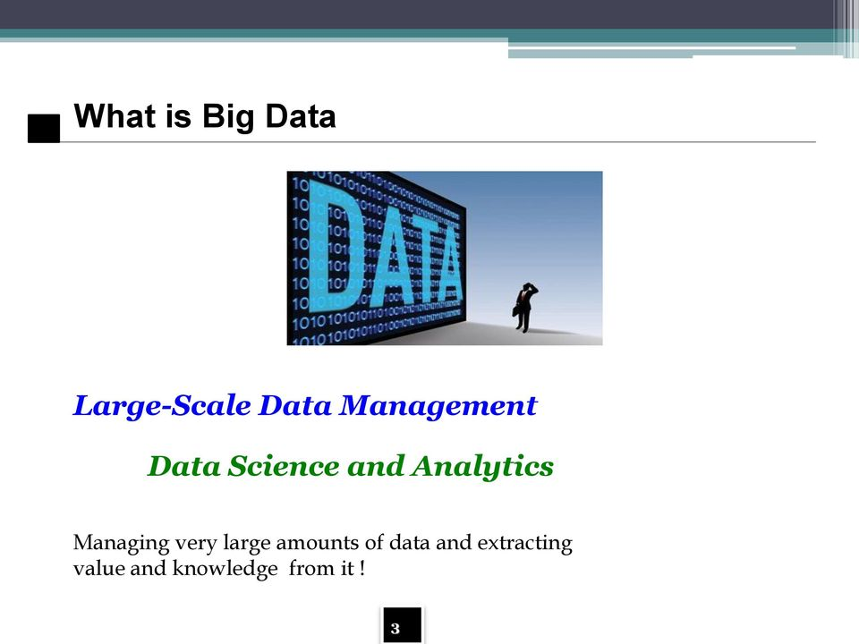 Managing very large amounts of data