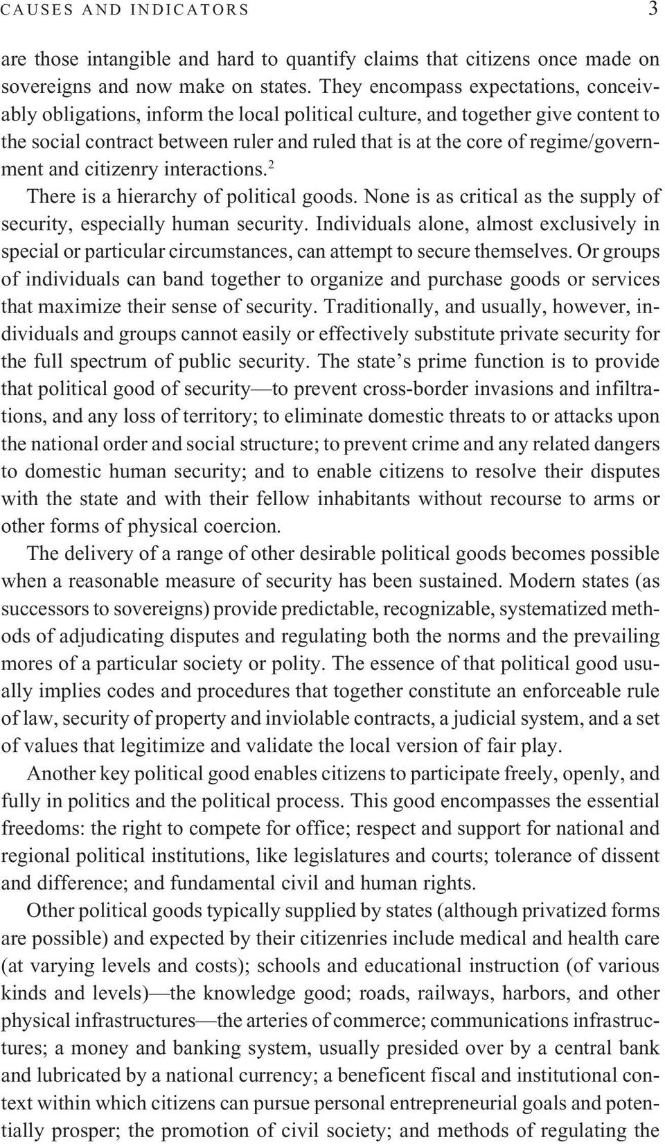 regime/government and citizenry interactions. 2 There is a hierarchy of political goods. None is as critical as the supply of security, especially human security.