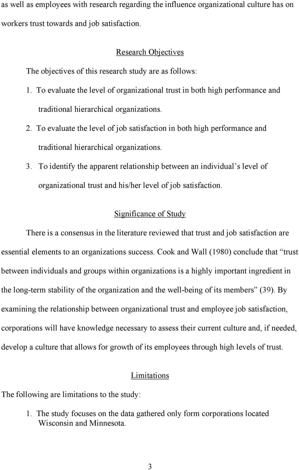To evaluate the level of job satisfaction in both high performance and traditional hierarchical organizations. 3.