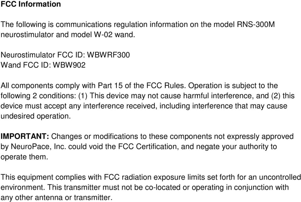 Operation is subject to the following 2 conditions: (1) This device may not cause harmful interference, and (2) this device must accept any interference received, including interference that may