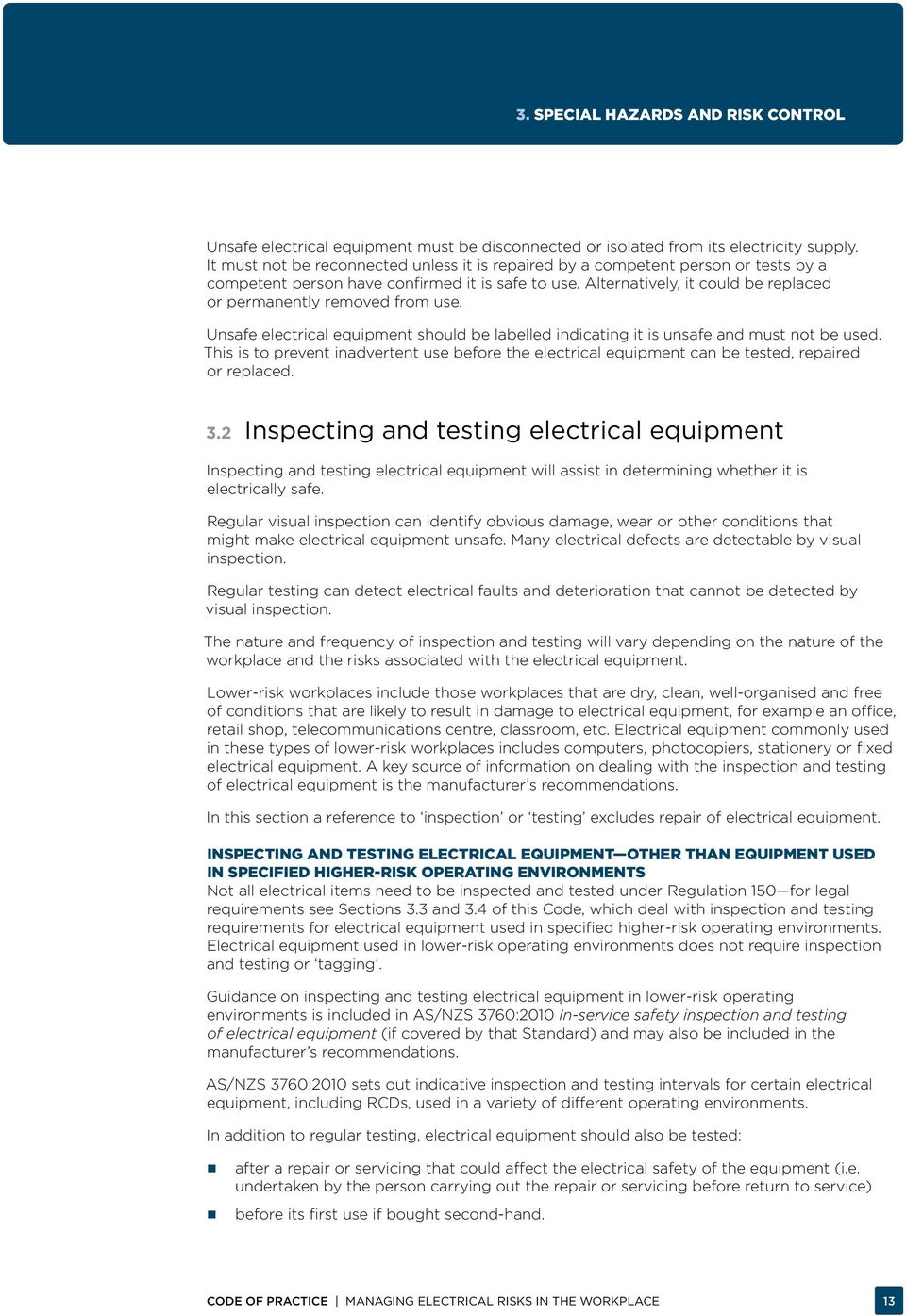 Alternatively, it could be replaced or permanently removed from use. Unsafe electrical equipment should be labelled indicating it is unsafe and must not be used.