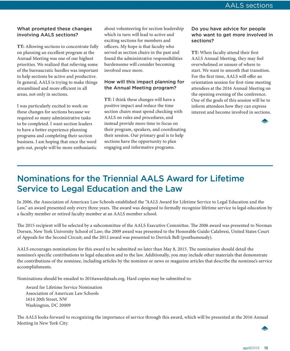 In general, AALS is trying to make things streamlined and more efficient in all areas, not only in sections.