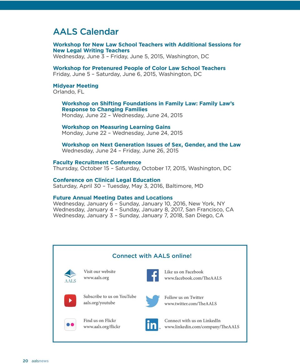 Monday, June 22 Wednesday, June 24, 2015 Workshop on Measuring Learning Gains Monday, June 22 Wednesday, June 24, 2015 Workshop on Next Generation Issues of Sex, Gender, and the Law Wednesday, June