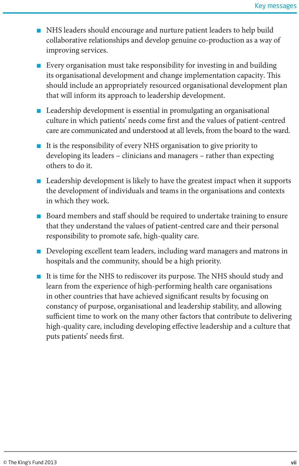 This should include an appropriately resourced organisational development plan that will inform its approach to leadership development.