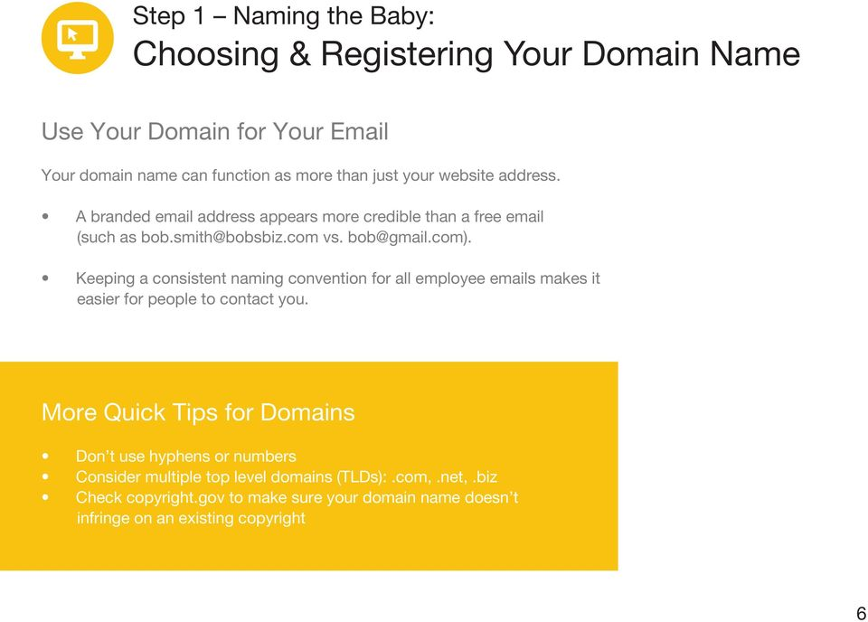 Keeping a consistent naming convention for all employee emails makes it easier for people to contact you.