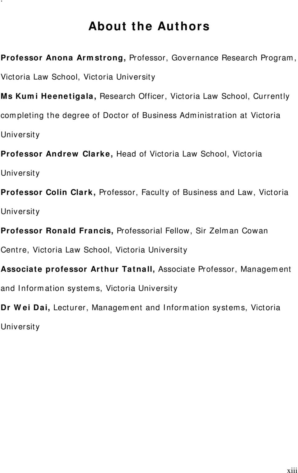 Clark, Professor, Faculty of Business and Law, Victoria University Professor Ronald Francis, Professorial Fellow, Sir Zelman Cowan Centre, Victoria Law School, Victoria University