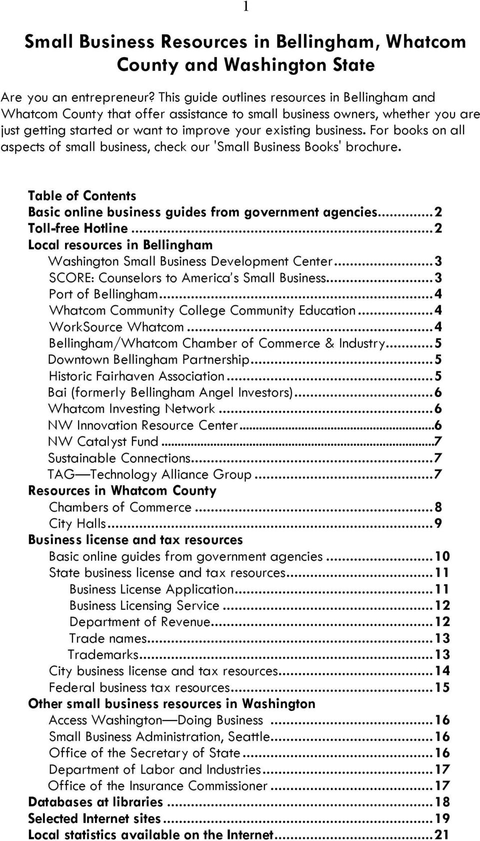 For books on all aspects of small business, check our 'Small Business Books' brochure. Table of Contents Basic online business guides from government agencies... 2 Toll-free Hotline.