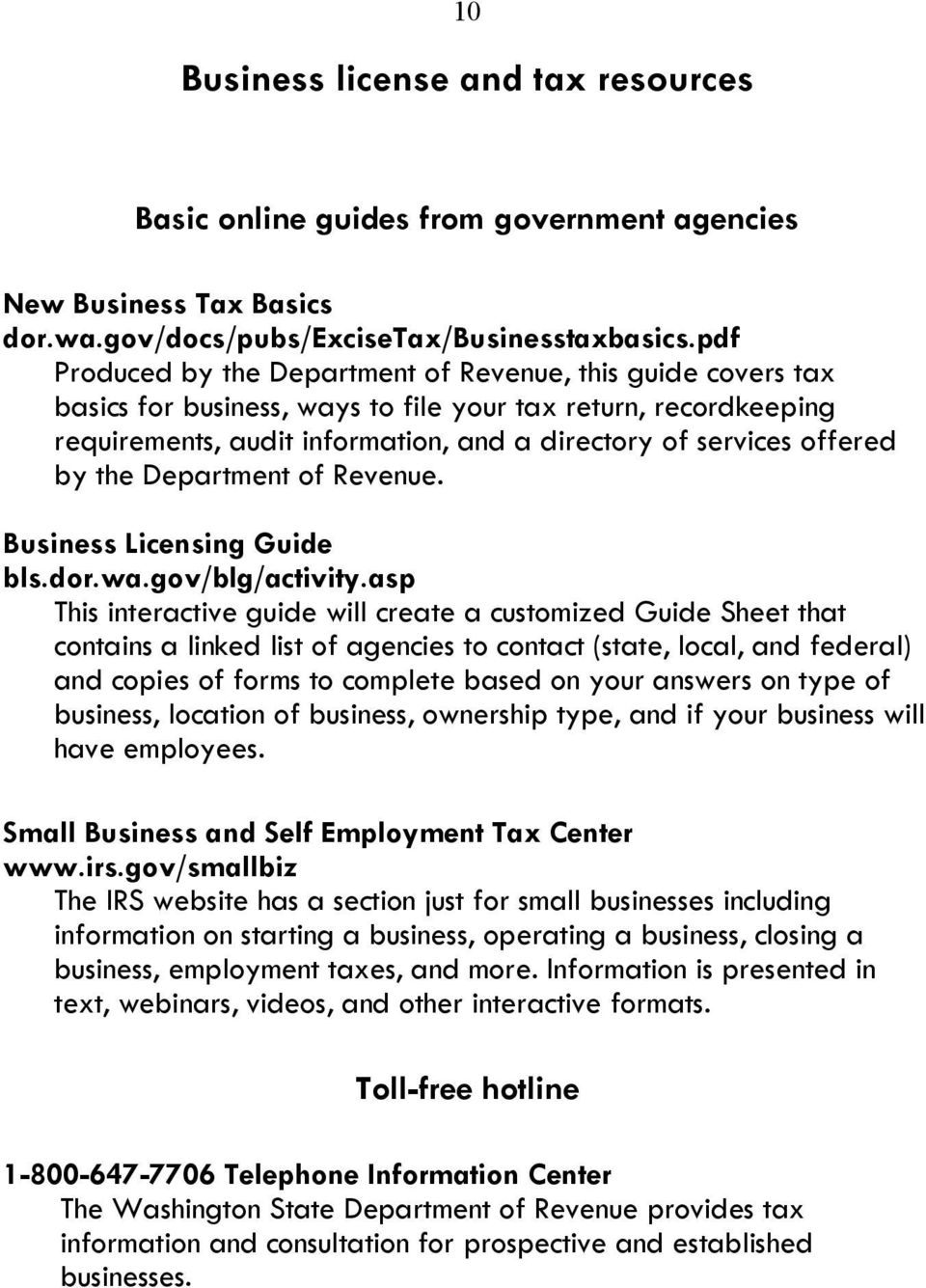 by the Department of Revenue. Business Licensing Guide bls.dor.wa.gov/blg/activity.