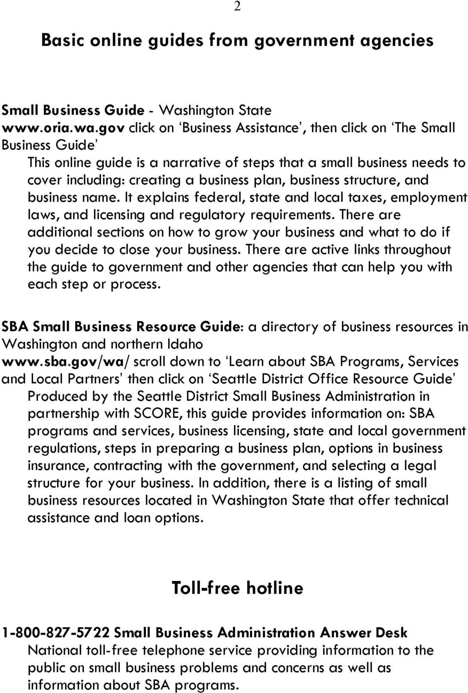 structure, and business name. It explains federal, state and local taxes, employment laws, and licensing and regulatory requirements.