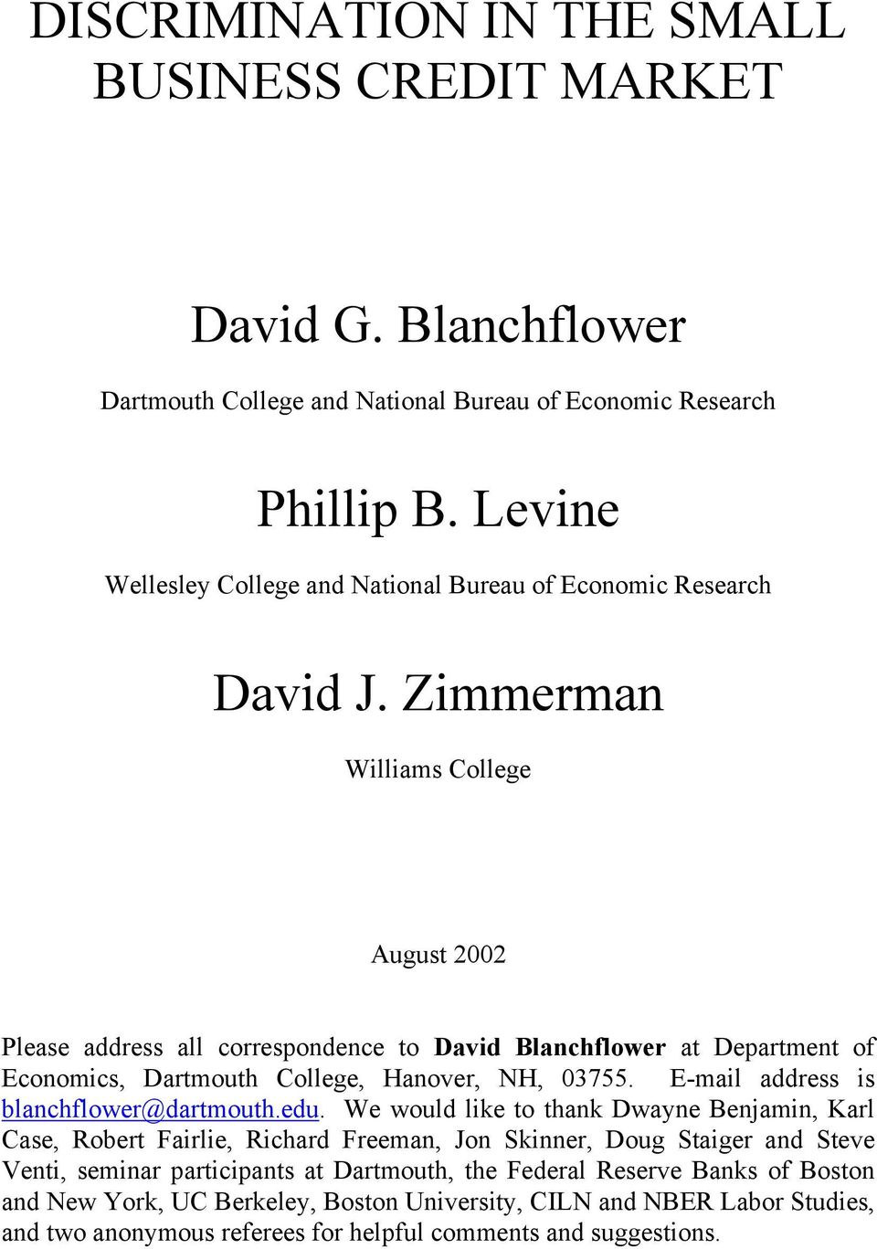 Zimmerman Williams College August 2002 Please address all correspondence to David Blanchflower at Department of Economics, Dartmouth College, Hanover, NH, 03755.