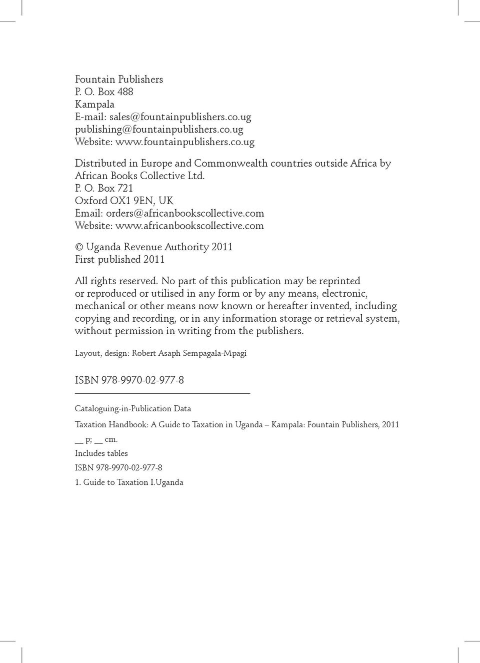 No part of this publication may be reprinted or reproduced or utilised in any form or by any means, electronic, mechanical or other means now known or hereafter invented, including copying and