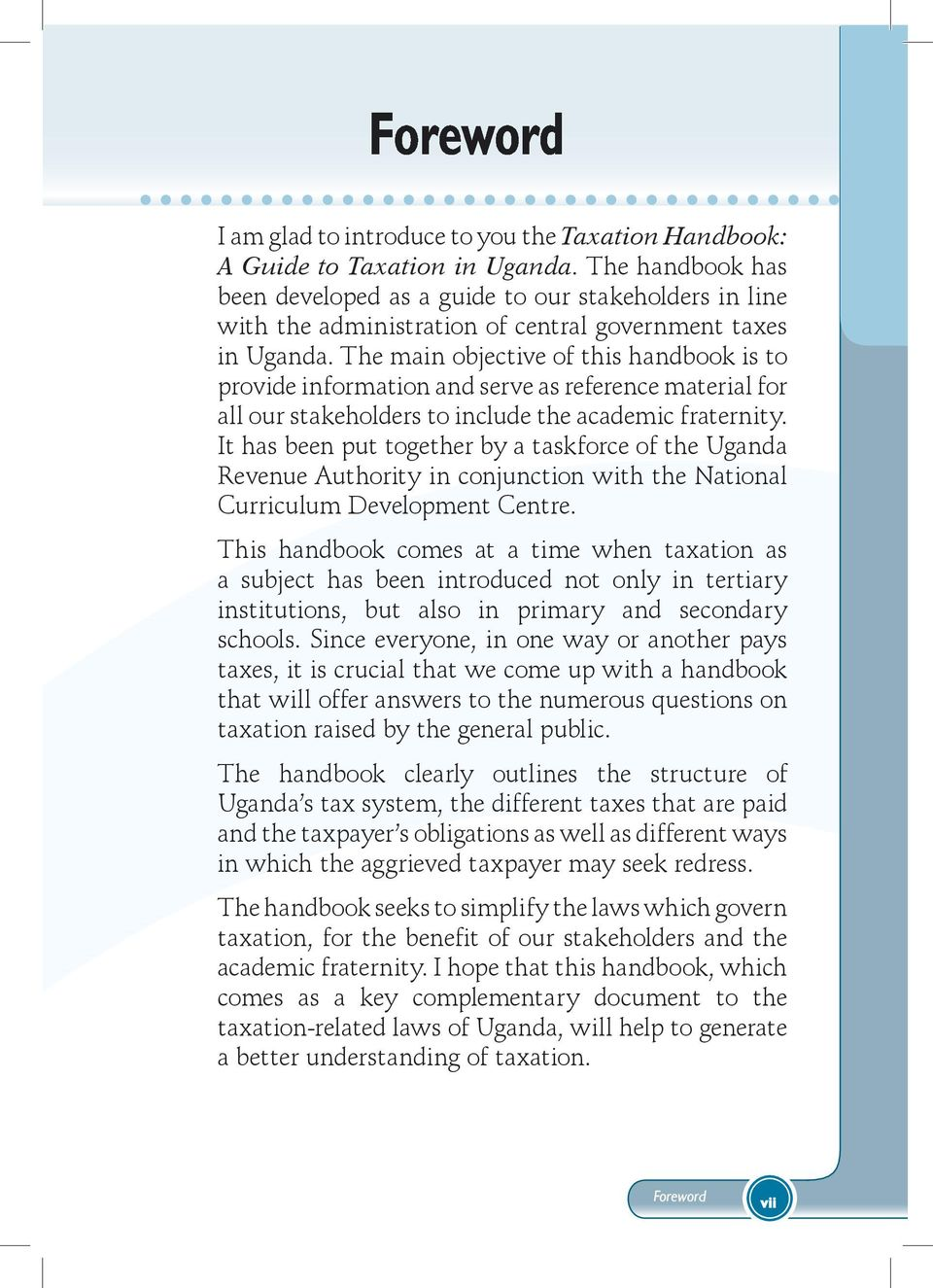 The main objective of this handbook is to provide information and serve as reference material for all our stakeholders to include the academic fraternity.