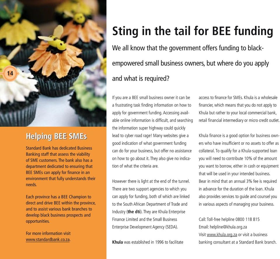 The bank also has a department dedicated to ensuring that BEE SMEs can apply for finance in an environment that fully understands their needs.