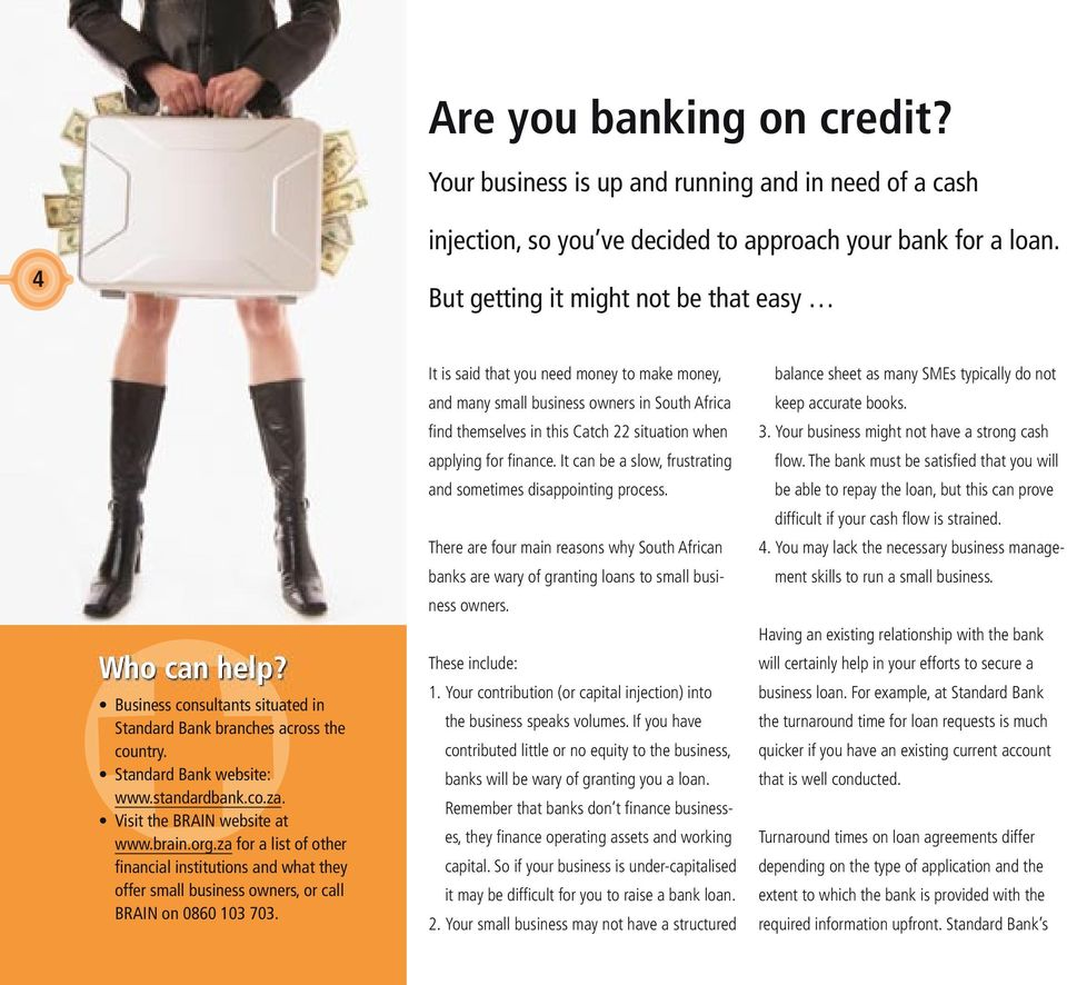za for a list of other financial institutions and what they offer small business owners, or call BRAIN on 0860 103 703.