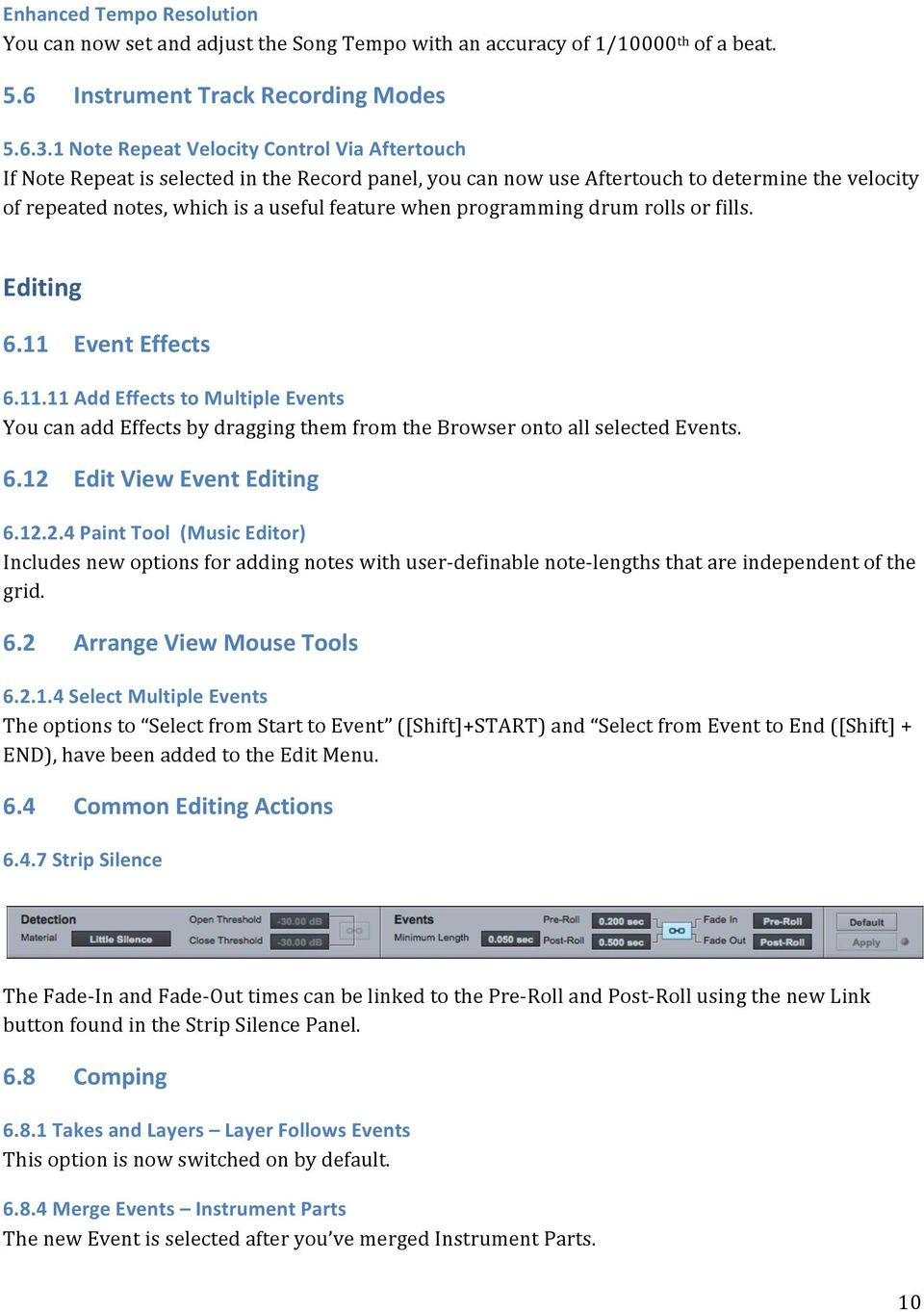 programming drum rolls or fills. Editing 6.11 Event Effects 6.11.11 Add Effects to Multiple Events You can add Effects by dragging them from the Browser onto all selected Events. 6.12 Edit View Event Editing 6.