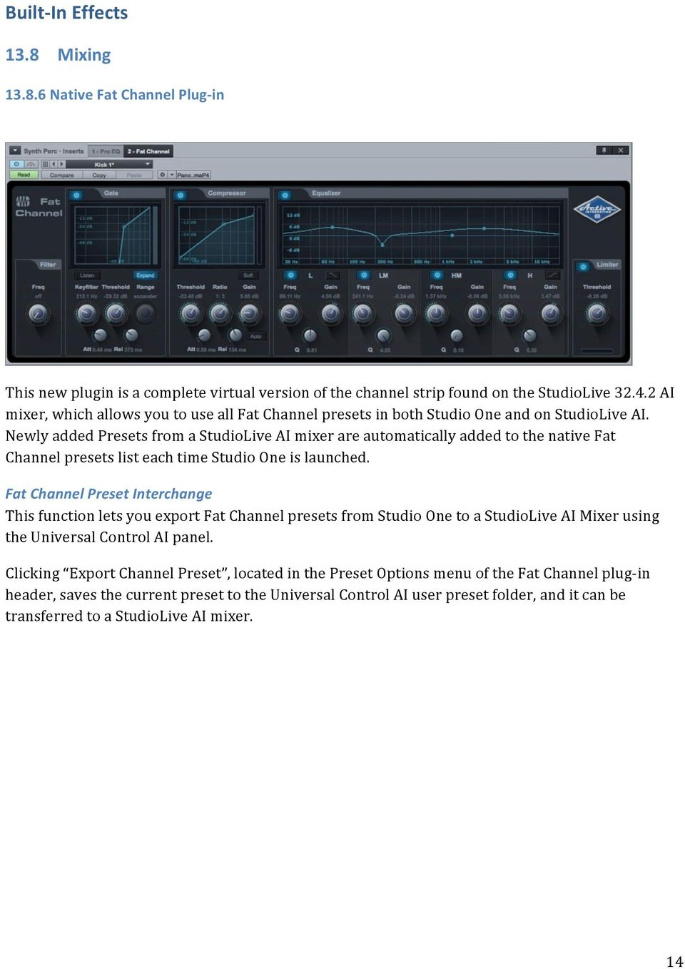 Newly added Presets from a StudioLive AI mixer are automatically added to the native Fat Channel presets list each time Studio One is launched.