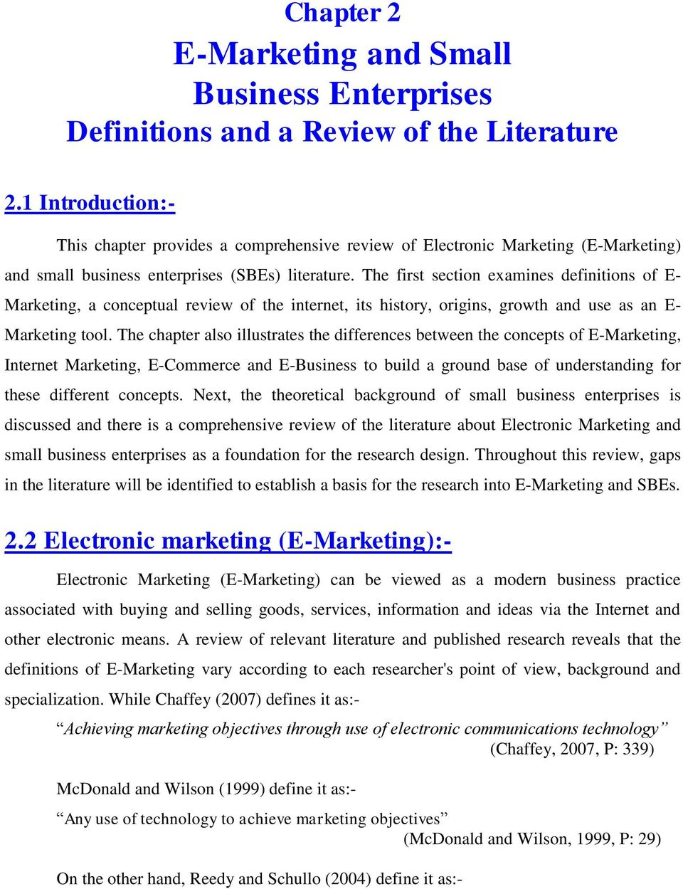 The first section examines definitions of E- Marketing, a conceptual review of the internet, its history, origins, growth and use as an E- Marketing tool.
