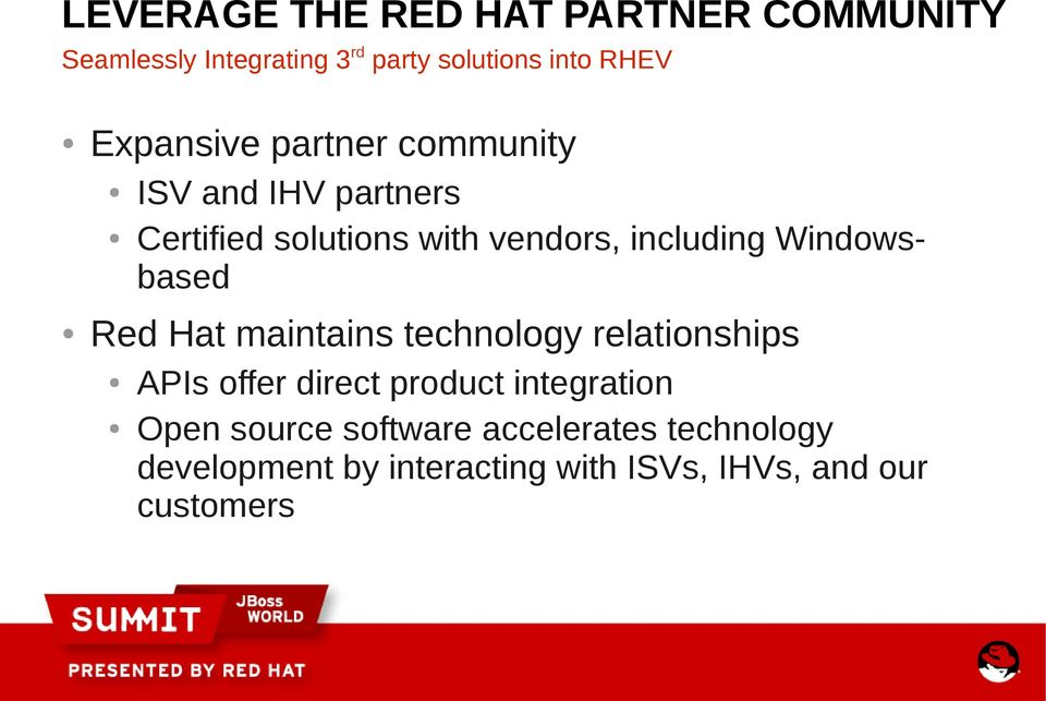 Windowsbased Red Hat maintains technology relationships APIs offer direct product integration