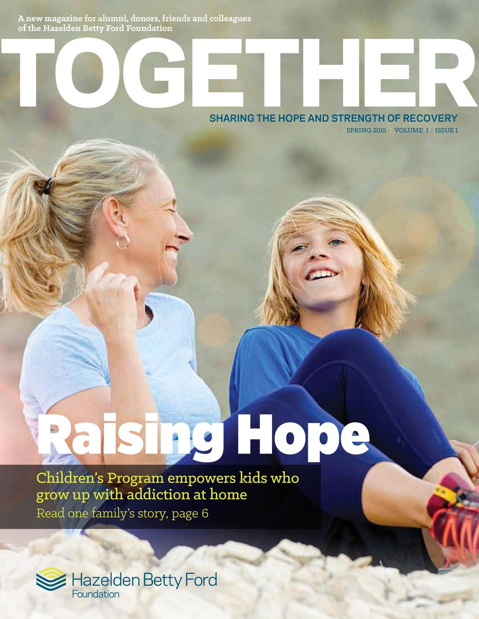 VOLUME 1 : ISSUE 1 Raising Hope Children s Program empowers kids who grow up with