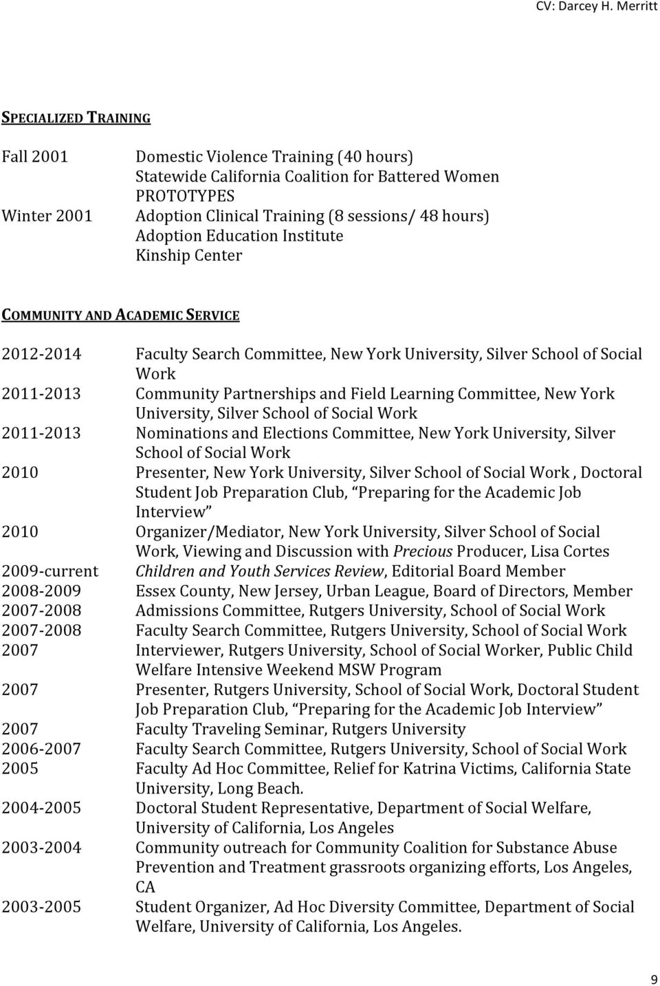 York University, Silver School of Social Work Community Partnerships and Field Learning Committee, New York University, Silver School of Social Work Nominations and Elections Committee, New York