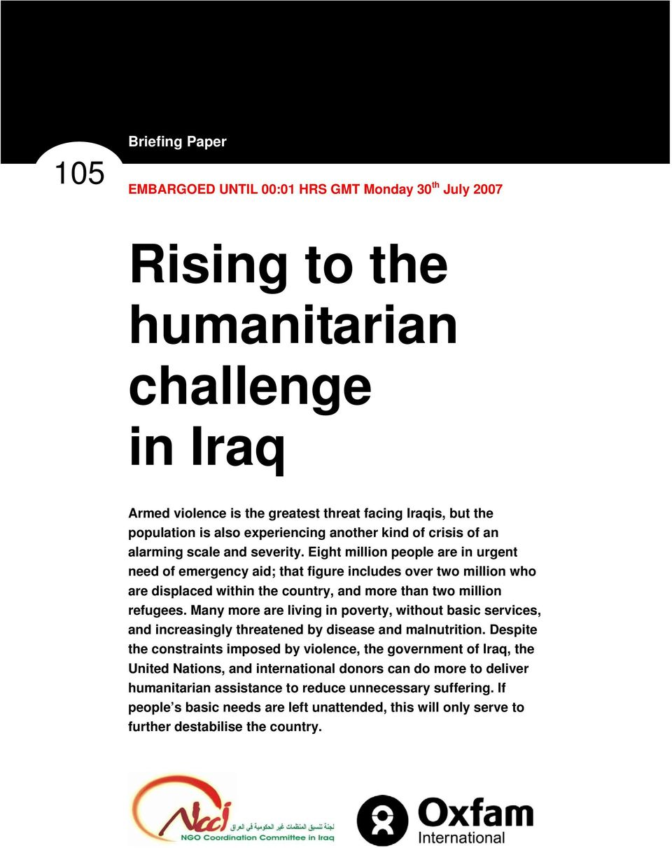 Eight million people are in urgent need of emergency aid; that figure includes over two million who are displaced within the country, and more than two million refugees.