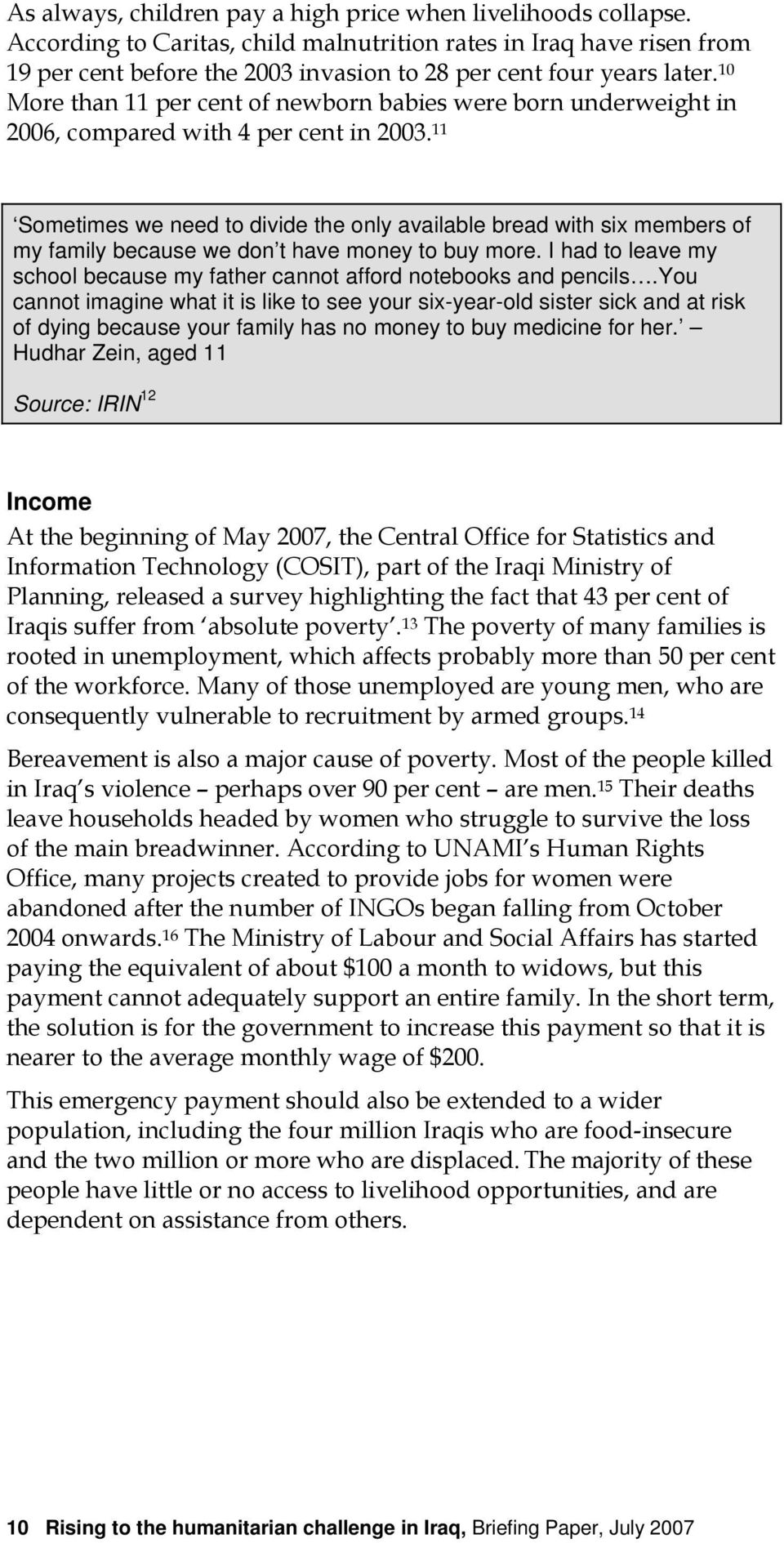 10 More than 11 per cent of newborn babies were born underweight in 2006, compared with 4 per cent in 2003.