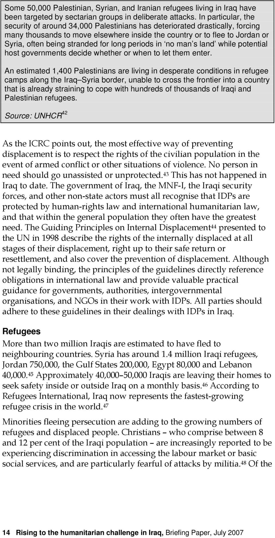for long periods in no man s land while potential host governments decide whether or when to let them enter.