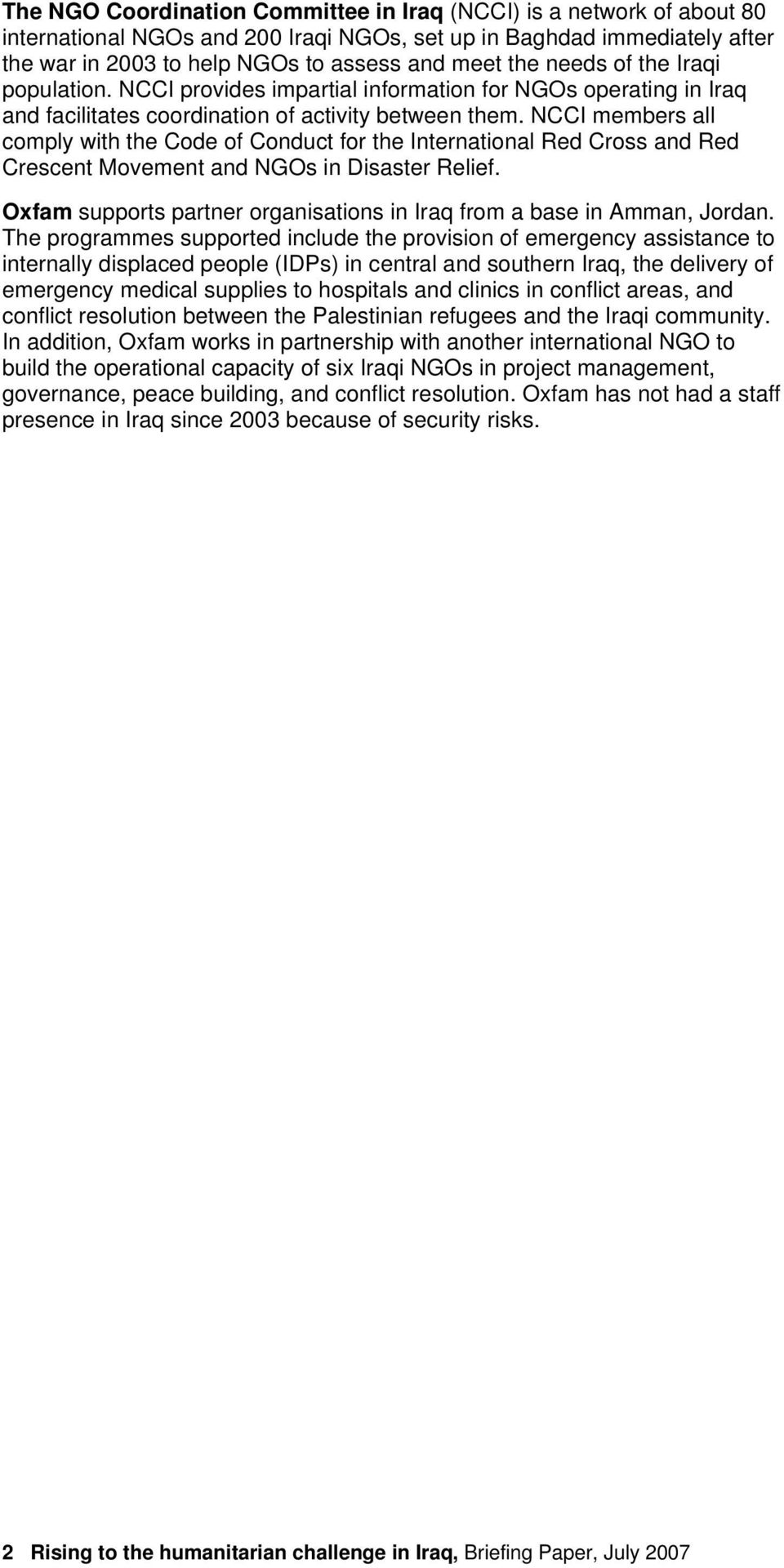NCCI members all comply with the Code of Conduct for the International Red Cross and Red Crescent Movement and NGOs in Disaster Relief.