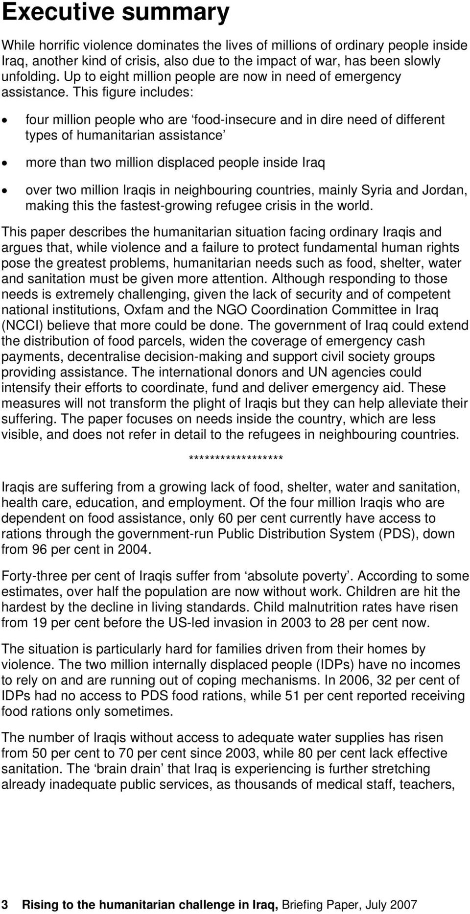 This figure includes: four million people who are food-insecure and in dire need of different types of humanitarian assistance more than two million displaced people inside Iraq over two million