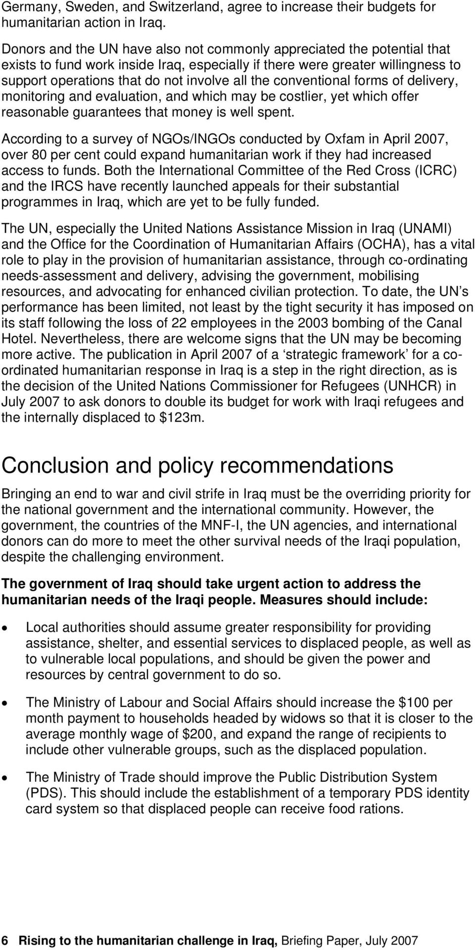 conventional forms of delivery, monitoring and evaluation, and which may be costlier, yet which offer reasonable guarantees that money is well spent.