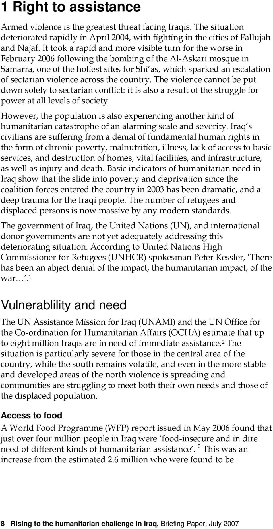 sectarian violence across the country. The violence cannot be put down solely to sectarian conflict: it is also a result of the struggle for power at all levels of society.