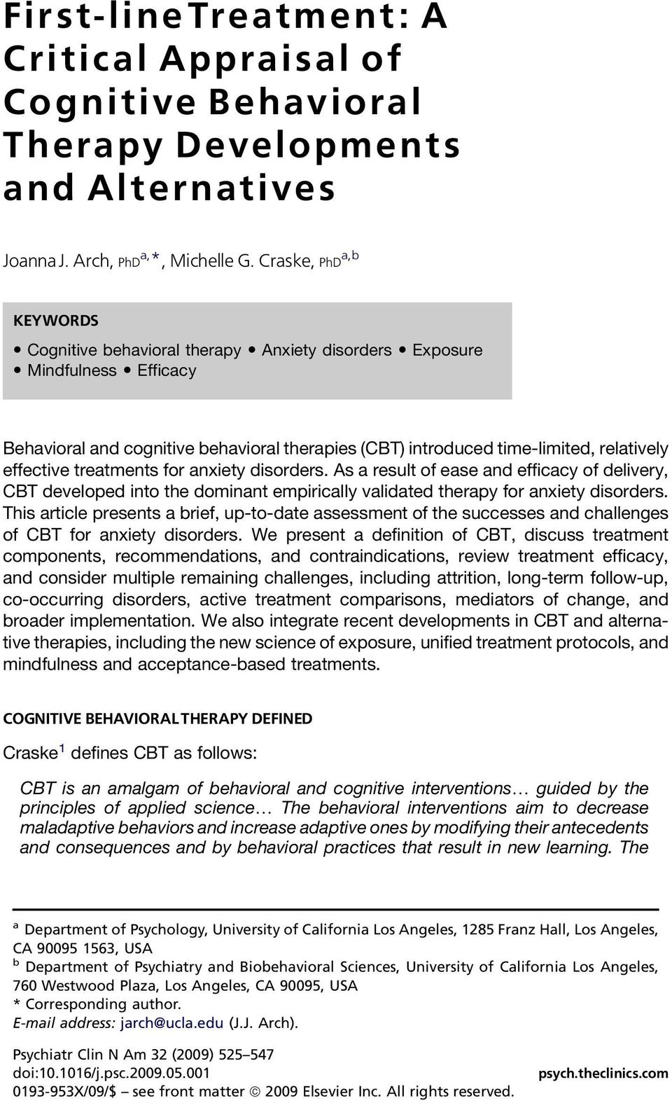treatments for anxiety disorders. As a result of ease and efficacy of delivery, CBT developed into the dominant empirically validated therapy for anxiety disorders.