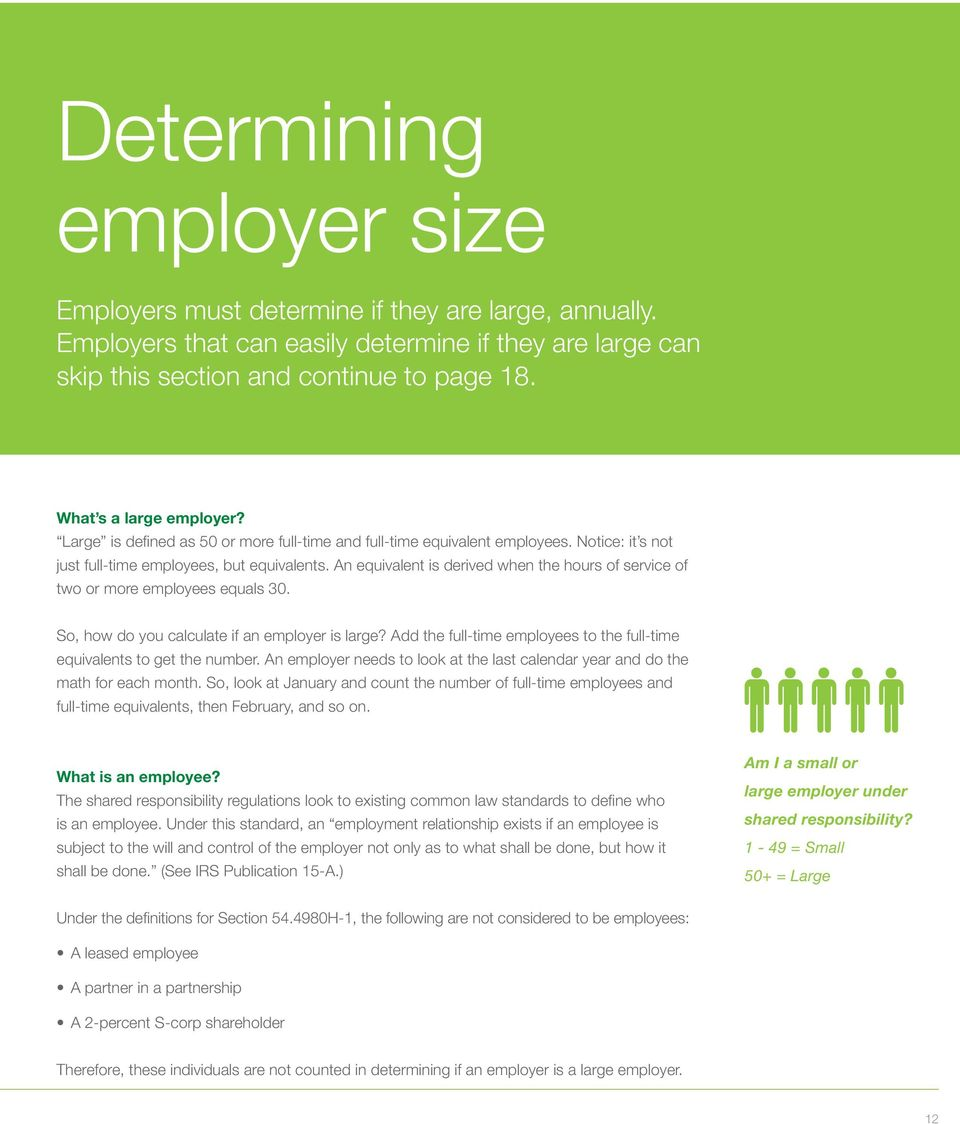 An equivalent is derived when the hours of service of two or more employees equals 30. So, how do you calculate if an employer is large?