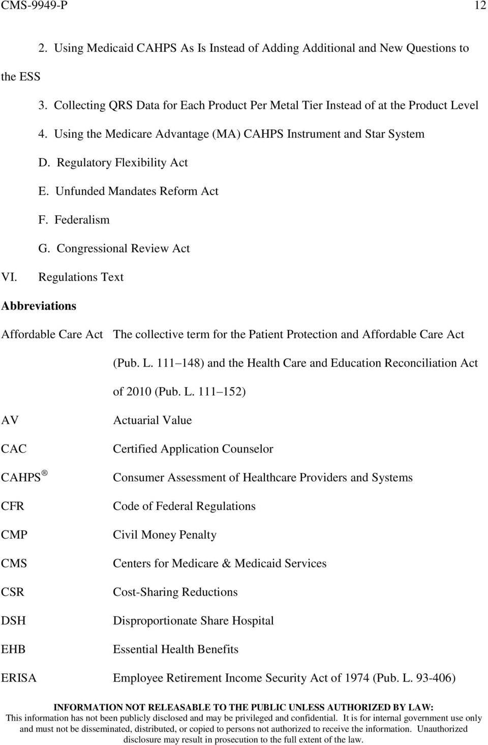 Regulations Text Abbreviations Affordable Care Act The collective term for the Patient Protection and Affordable Care Act (Pub. L.