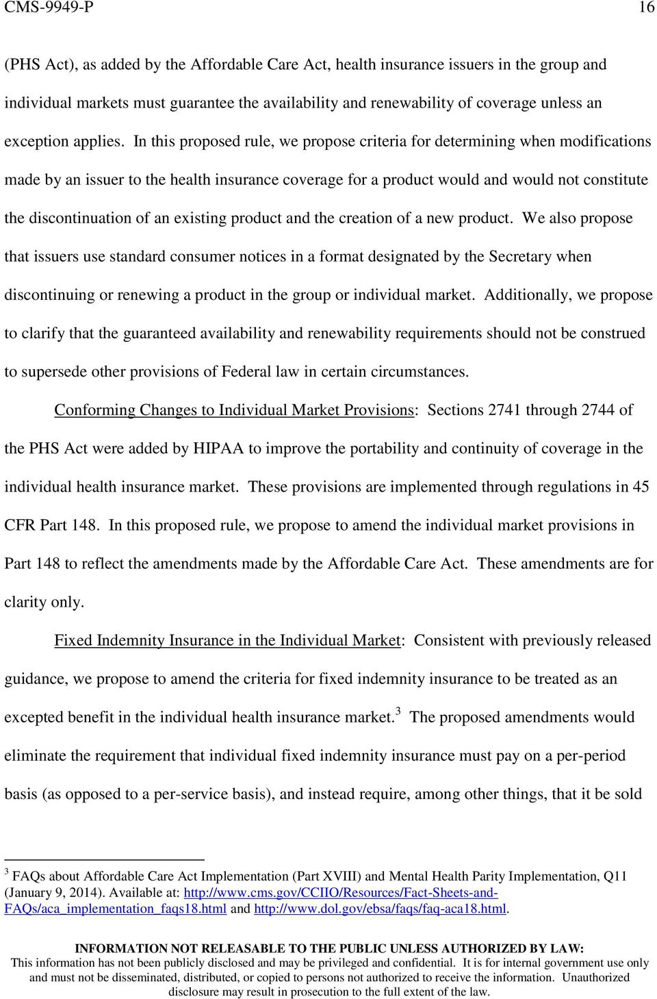 In this proposed rule, we propose criteria for determining when modifications made by an issuer to the health insurance coverage for a product would and would not constitute the discontinuation of an