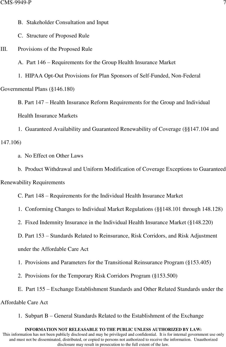 Part 147 Health Insurance Reform Requirements for the Group and Individual Health Insurance Markets 1. Guaranteed Availability and Guaranteed Renewability of Coverage ( 147.104 and 147.106) a.